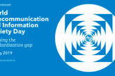 """World Telecommunication and Information Society Day, 17 May 2019, will focus on """"Bridging the Standardization Gap"""""""