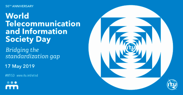 World Telecommunication and Information Society Day, 17 May 2019, will focus on