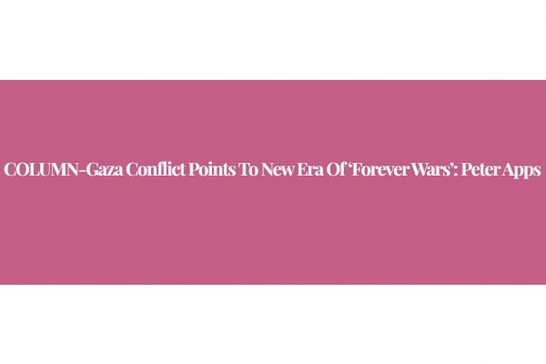 COLUMN-Gaza conflict points to new era of 'forever wars': Peter Apps