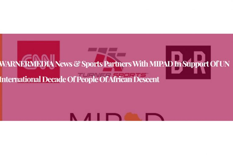 WARNERMEDIA News & Sports Partners With MIPAD in support of UN International Decade of People of African Descent