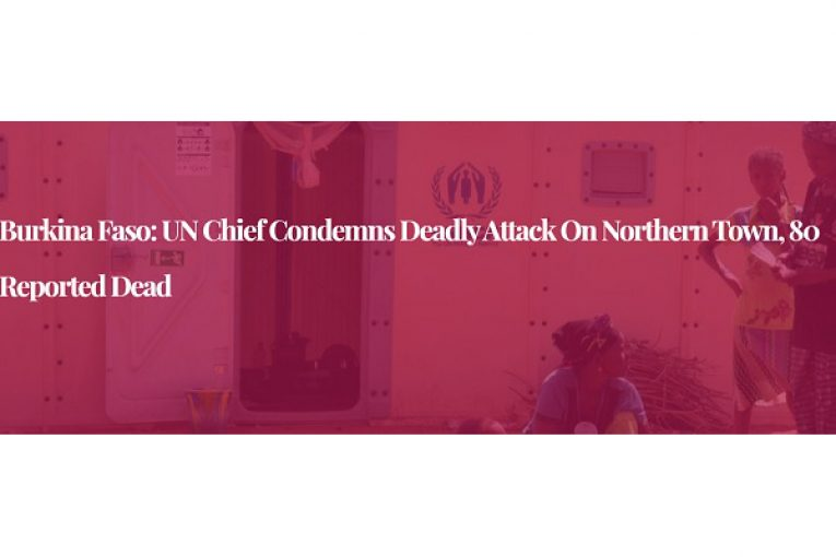 Burkina Faso: UN chief condemns deadly attack on northern town, 80 reported dead
