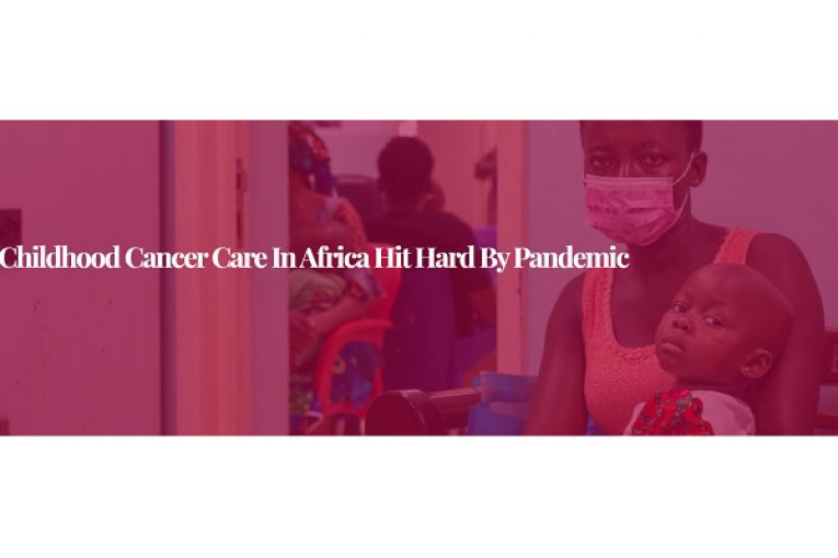 Childhood cancer care in Africa hit hard by pandemic